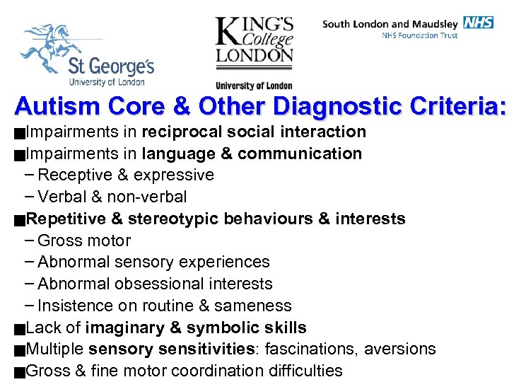 Autism Core & Other Diagnostic Criteria: g. Impairments in reciprocal social interaction g. Impairments