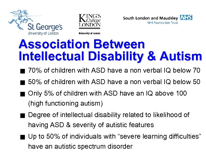 Association Between Intellectual Disability & Autism g 70% of children with ASD have a