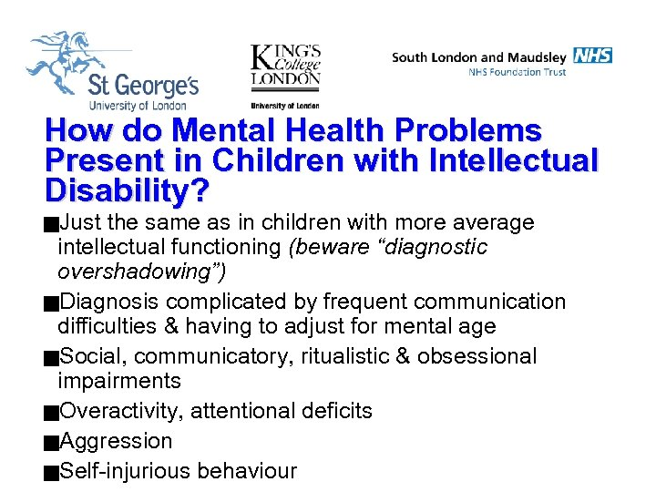 How do Mental Health Problems Present in Children with Intellectual Disability? g. Just the