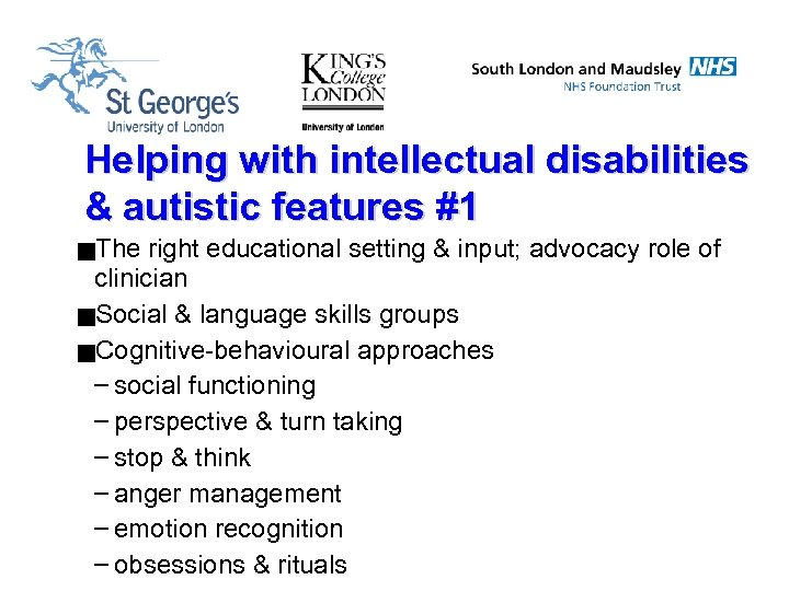 Helping with intellectual disabilities & autistic features #1 g. The right educational setting &