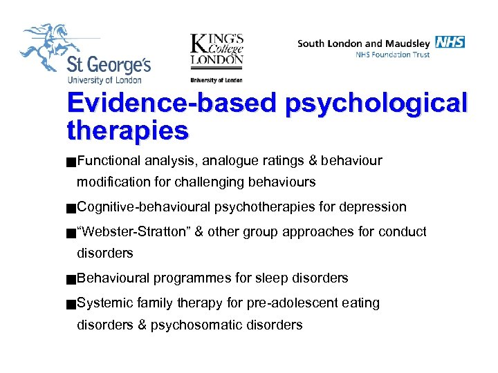 Evidence-based psychological therapies g Functional analysis, analogue ratings & behaviour modification for challenging behaviours