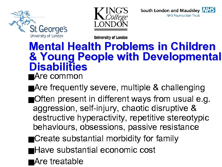 Mental Health Problems in Children & Young People with Developmental Disabilities g. Are common