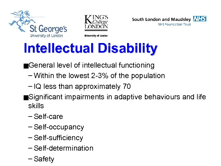 Intellectual Disability g. General level of intellectual functioning – Within the lowest 2 -3%