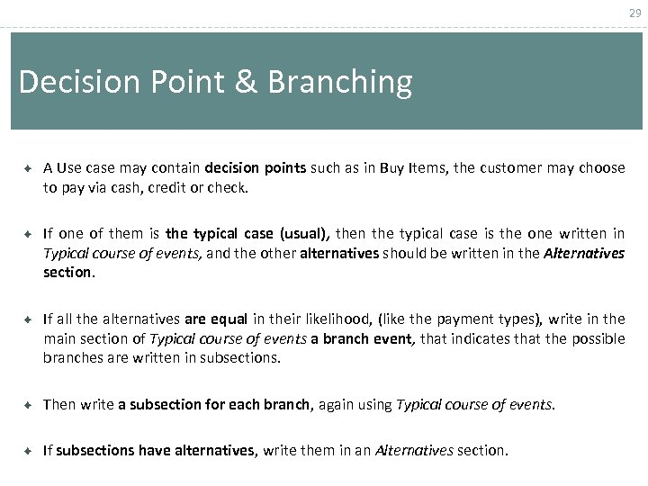 29 Decision Point & Branching A Use case may contain decision points such as