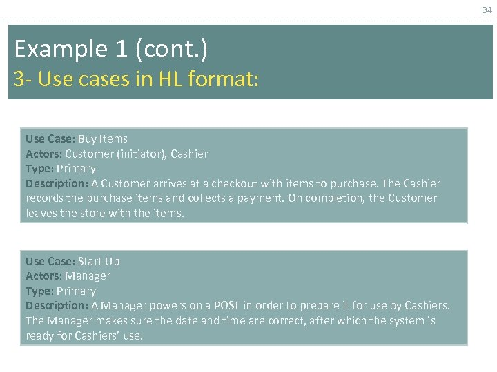 34 Example 1 (cont. ) 3 - Use cases in HL format: Use Case:
