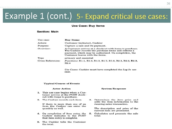 36 Example 1 (cont. ) 5 - Expand critical use cases: