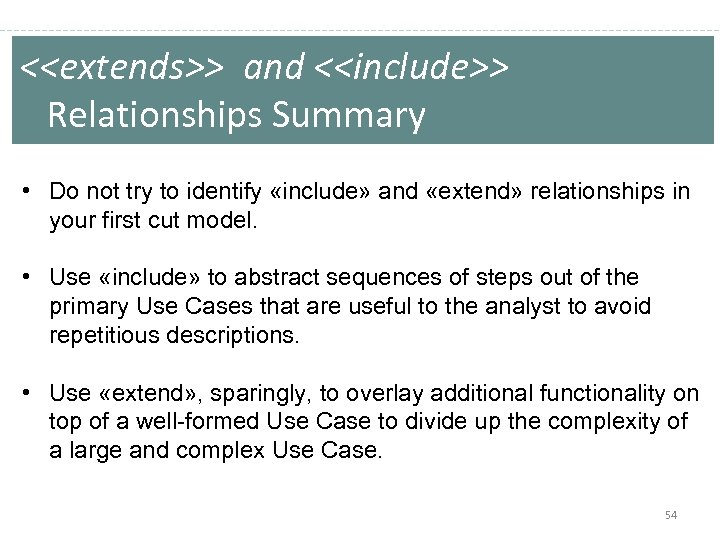 <<extends>> and <<include>> Relationships Summary • Do not try to identify «include» and «extend»
