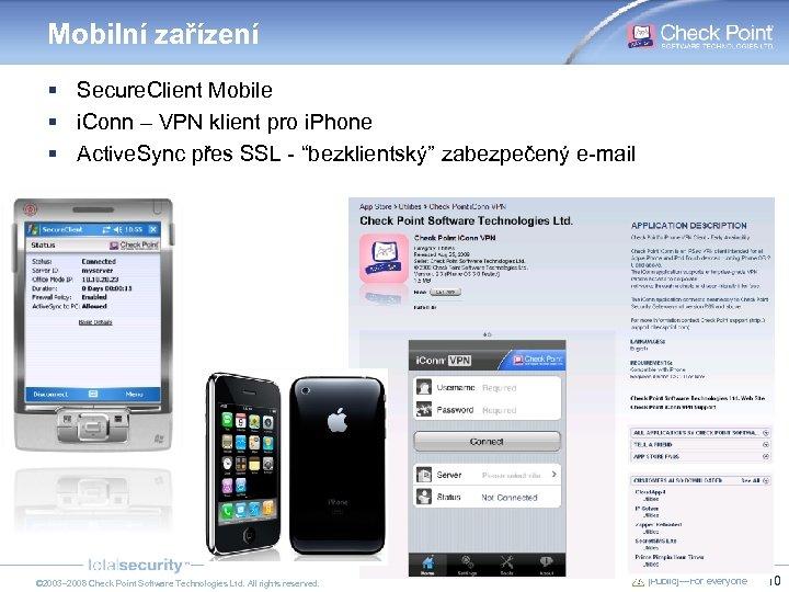 Mobilní zařízení § Secure. Client Mobile § i. Conn – VPN klient pro i.