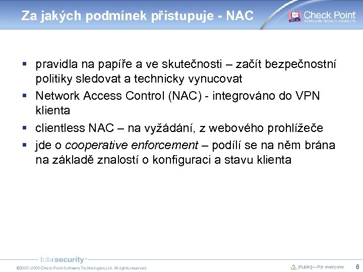 Za jakých podmínek přistupuje - NAC § pravidla na papíře a ve skutečnosti –