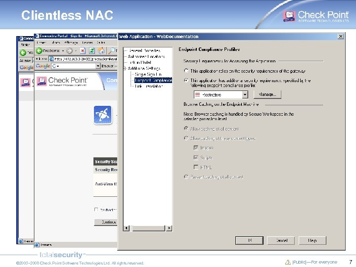 Clientless NAC © 2003– 2008 Check Point Software Technologies Ltd. All rights reserved. [Public]—For