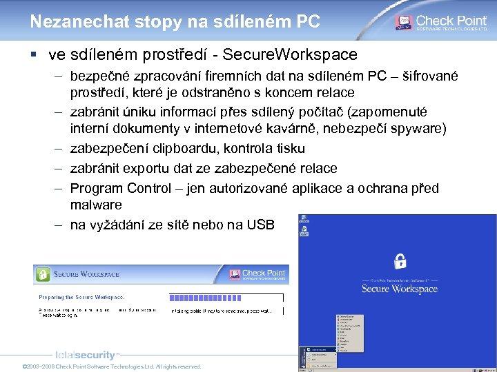 Nezanechat stopy na sdíleném PC § ve sdíleném prostředí - Secure. Workspace – bezpečné