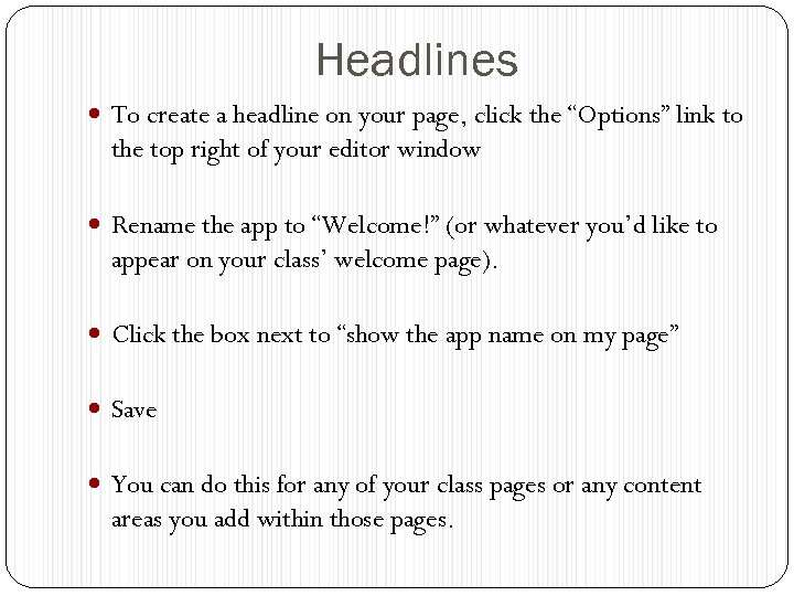 """Headlines To create a headline on your page, click the """"Options"""" link to the"""