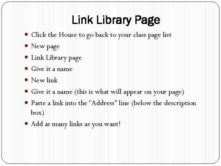 Link Library Page Click the House to go back to your class page list