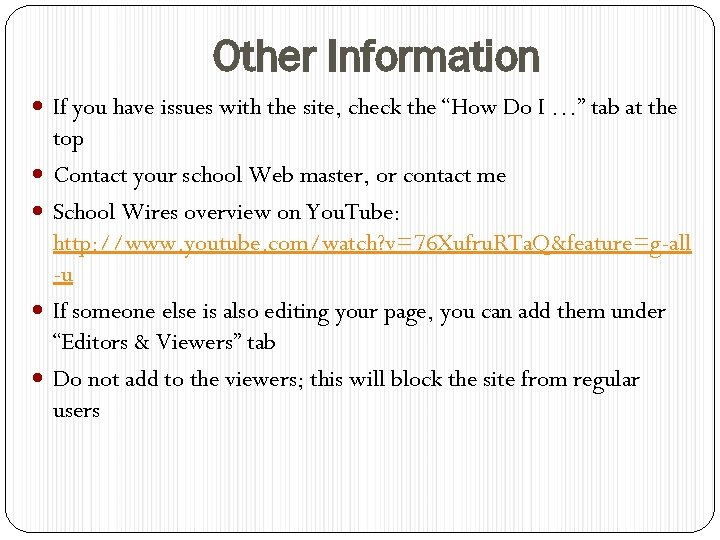 """Other Information If you have issues with the site, check the """"How Do I"""