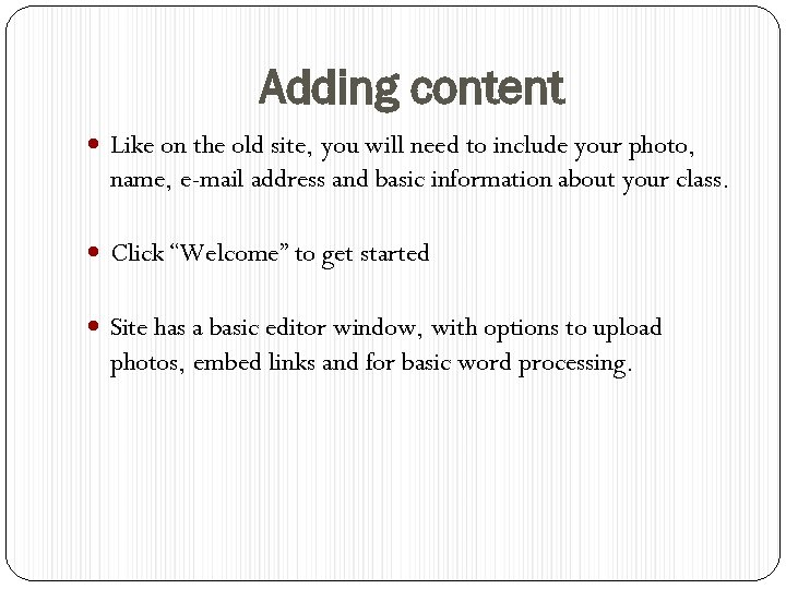 Adding content Like on the old site, you will need to include your photo,