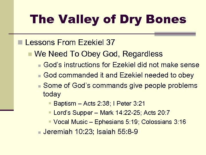 The Valley of Dry Bones n Lessons From Ezekiel 37 n We Need To