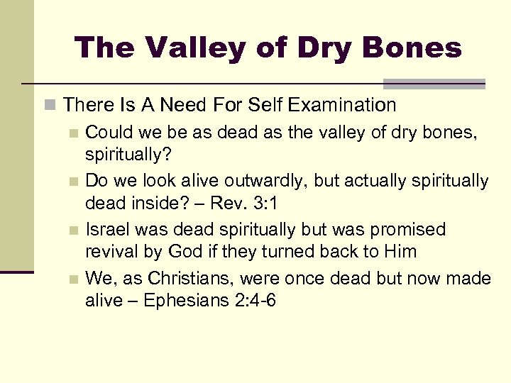 The Valley of Dry Bones n There Is A Need For Self Examination n