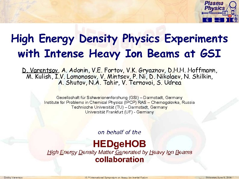 Plasma Physics High Energy Density Physics Experiments with Intense Heavy Ion Beams at GSI
