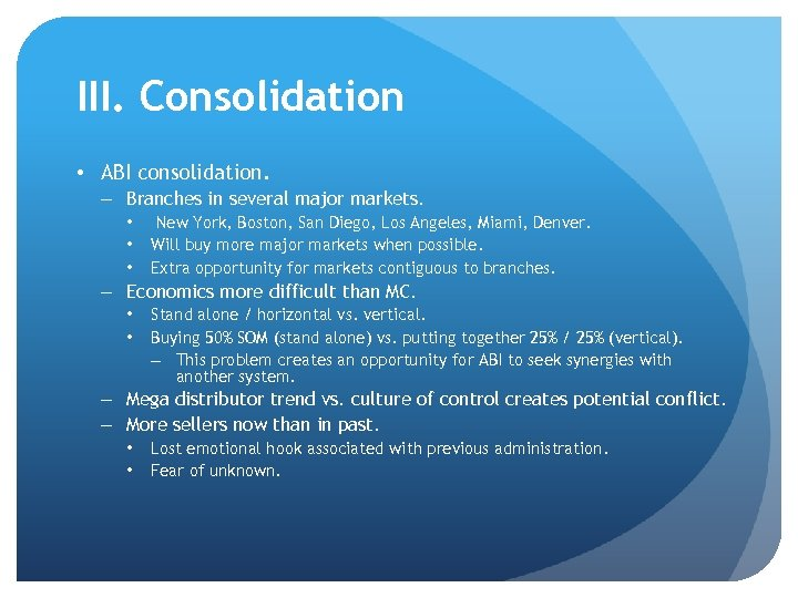 III. Consolidation • ABI consolidation. – Branches in several major markets. • • •
