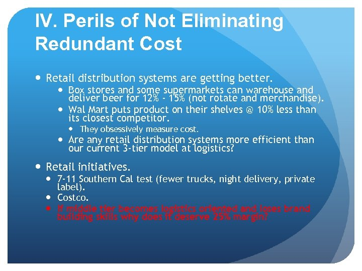 IV. Perils of Not Eliminating Redundant Cost Retail distribution systems are getting better. Box
