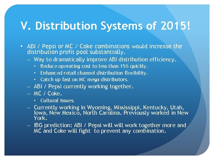 V. Distribution Systems of 2015! • ABI / Pepsi or MC / Coke combinations