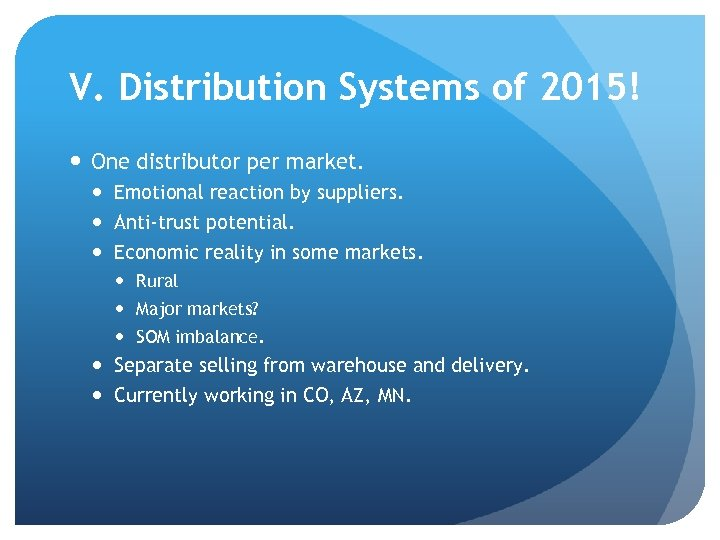 V. Distribution Systems of 2015! One distributor per market. Emotional reaction by suppliers. Anti-trust