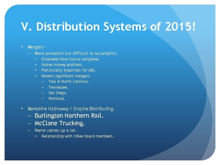 V. Distribution Systems of 2015! • Mergers – More prevalent but difficult to accomplish.
