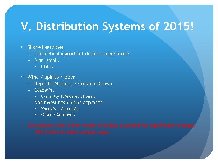 V. Distribution Systems of 2015! • Shared services. – Theoretically good but difficult to