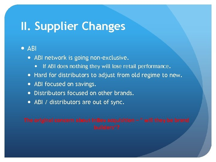 II. Supplier Changes ABI network is going non-exclusive. If ABI does nothing they will