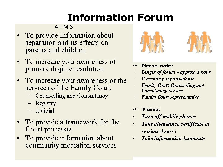 Information Forum AIMS • To provide information about separation and its effects on parents
