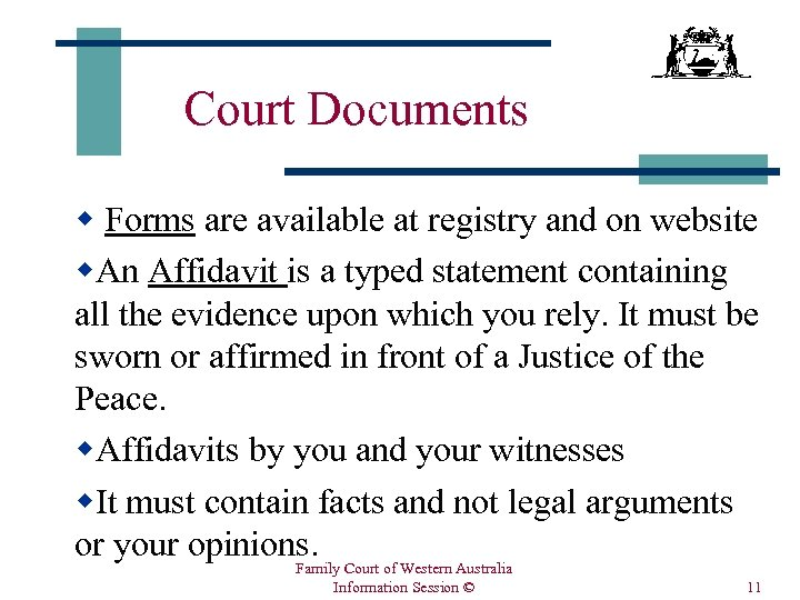 Court Documents w Forms are available at registry and on website w. An Affidavit