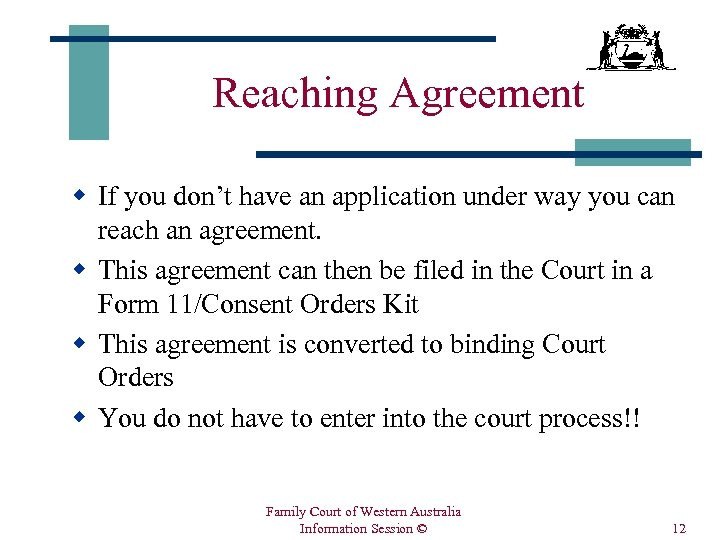 Reaching Agreement w If you don't have an application under way you can reach