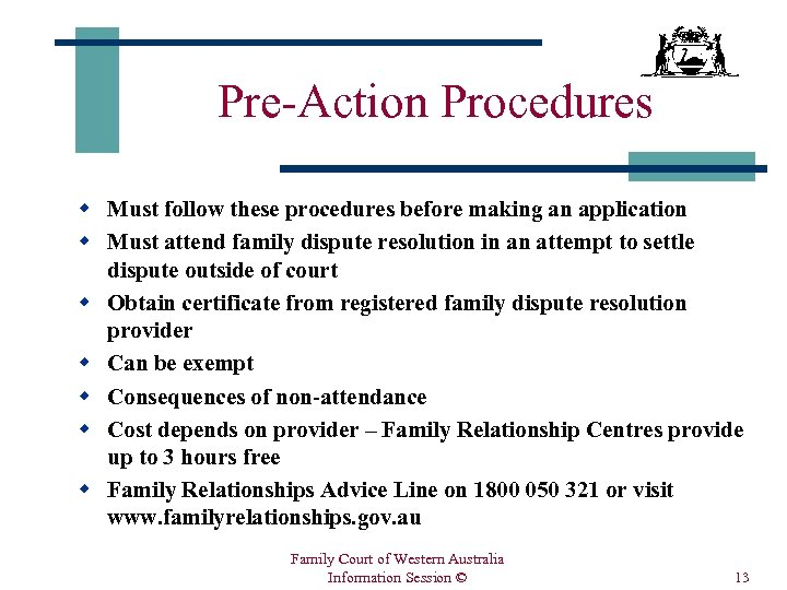 Pre-Action Procedures w Must follow these procedures before making an application w Must attend