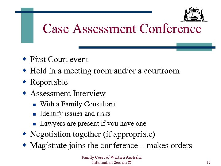 Case Assessment Conference w w First Court event Held in a meeting room and/or