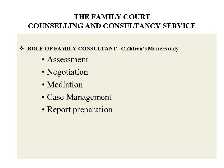 THE FAMILY COURT COUNSELLING AND CONSULTANCY SERVICE v ROLE OF FAMILY CONSULTANT– Children's Matters