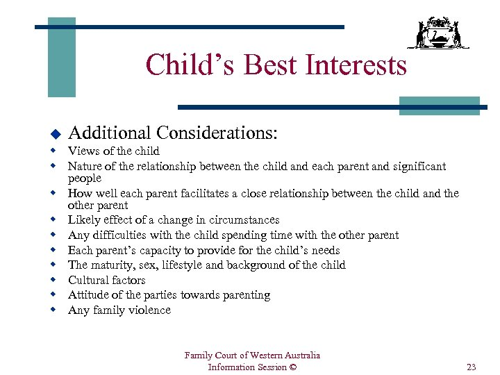 Child's Best Interests u Additional Considerations: w Views of the child w Nature of