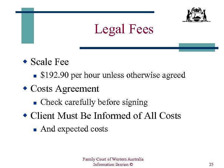 Legal Fees w Scale Fee n $192. 90 per hour unless otherwise agreed w