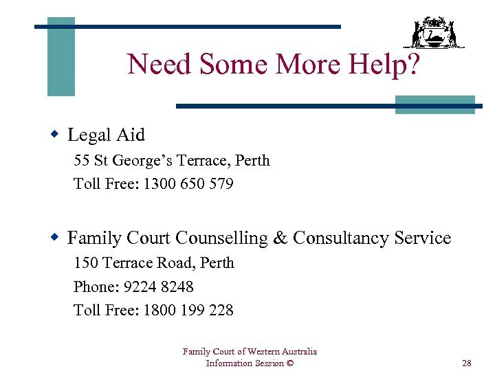Need Some More Help? w Legal Aid 55 St George's Terrace, Perth Toll Free: