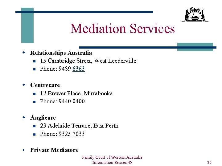 Mediation Services w Relationships Australia n 15 Cambridge Street, West Leederville n Phone: 9489