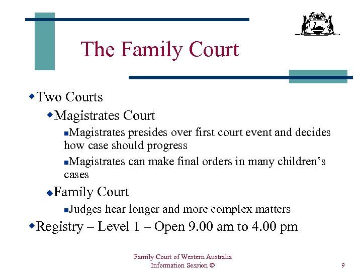 The Family Court w. Two Courts w. Magistrates Court Magistrates presides over first court