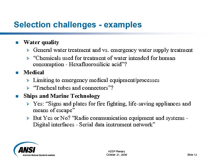 Selection challenges - examples n n n Water quality Ø General water treatment and