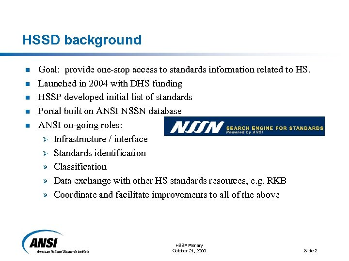 HSSD background n n n Goal: provide one-stop access to standards information related to