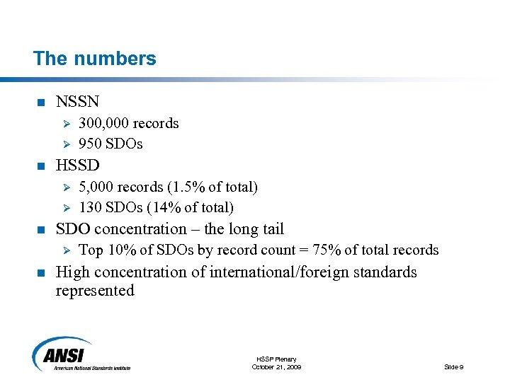 The numbers n NSSN Ø Ø n HSSD Ø Ø n 5, 000 records