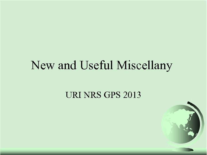 New and Useful Miscellany URI NRS GPS 2013