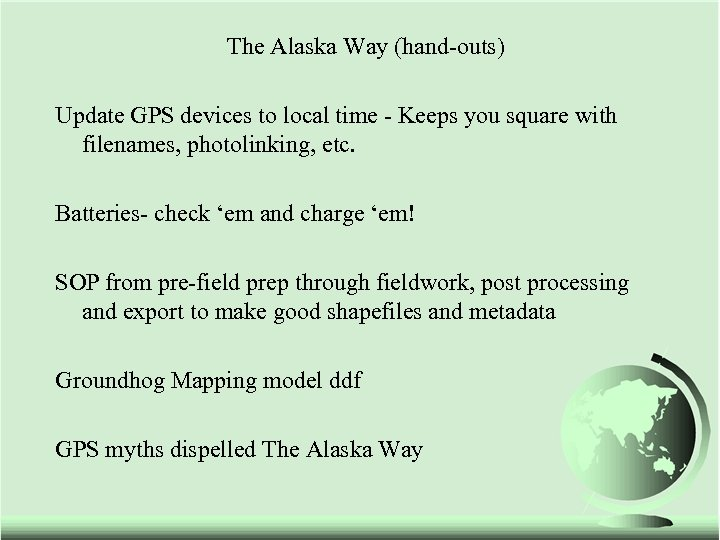 The Alaska Way (hand-outs) Update GPS devices to local time - Keeps you square