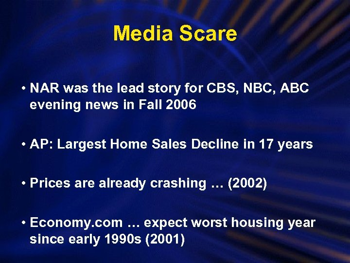 Media Scare • NAR was the lead story for CBS, NBC, ABC evening news