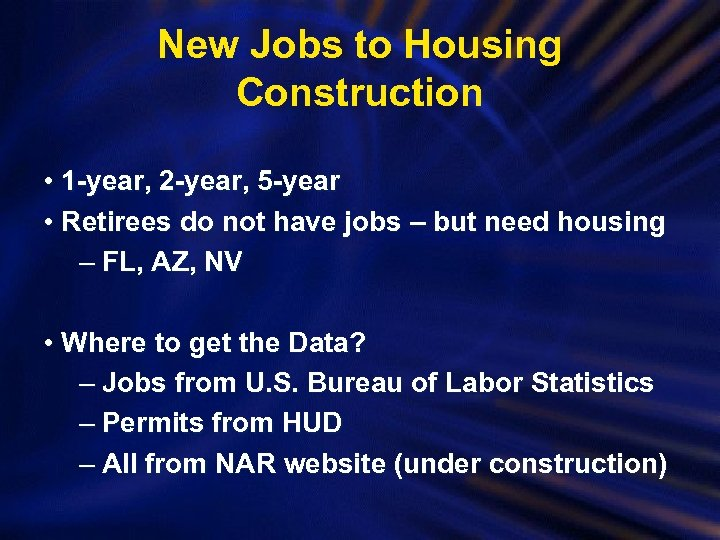 New Jobs to Housing Construction • 1 -year, 2 -year, 5 -year • Retirees