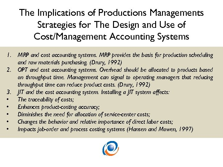 The Implications of Productions Managements Strategies for The Design and Use of Cost/Management Accounting
