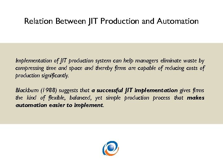 Relation Between JIT Production and Automation Implementation of JIT production system can help managers