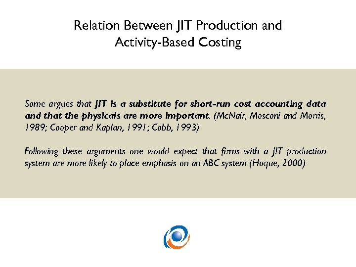 Relation Between JIT Production and Activity-Based Costing Some argues that JIT is a substitute